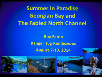 North Channel Rendezvous Presentation by Roy Eaton